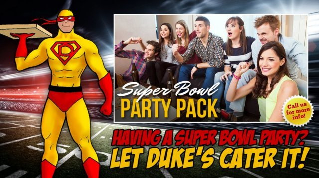 Having a Super Bowl Party? Call Duke's!