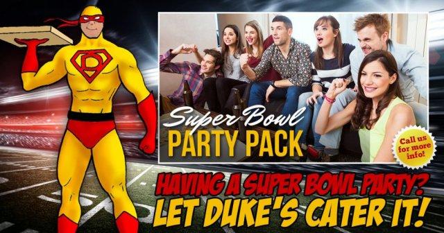 Having a Super Bowl Party? Call Duke's!